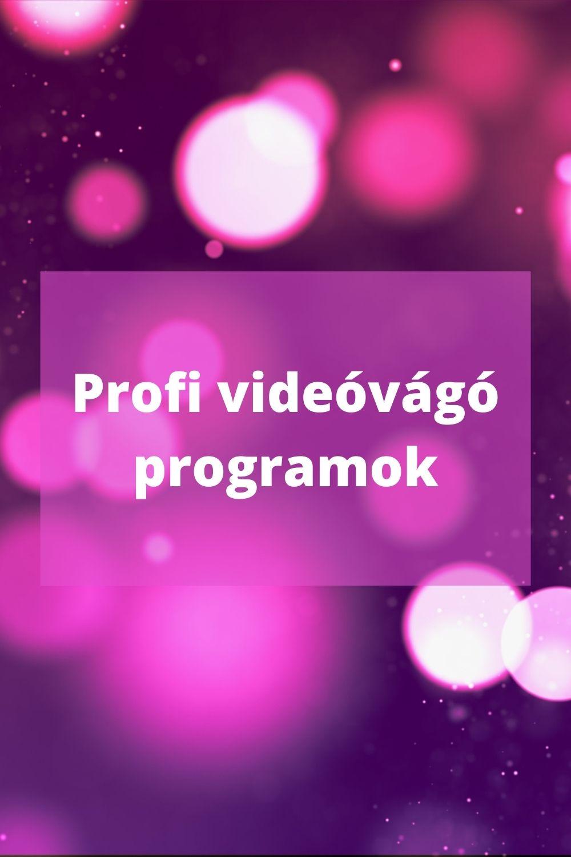 profi videóvágó programok