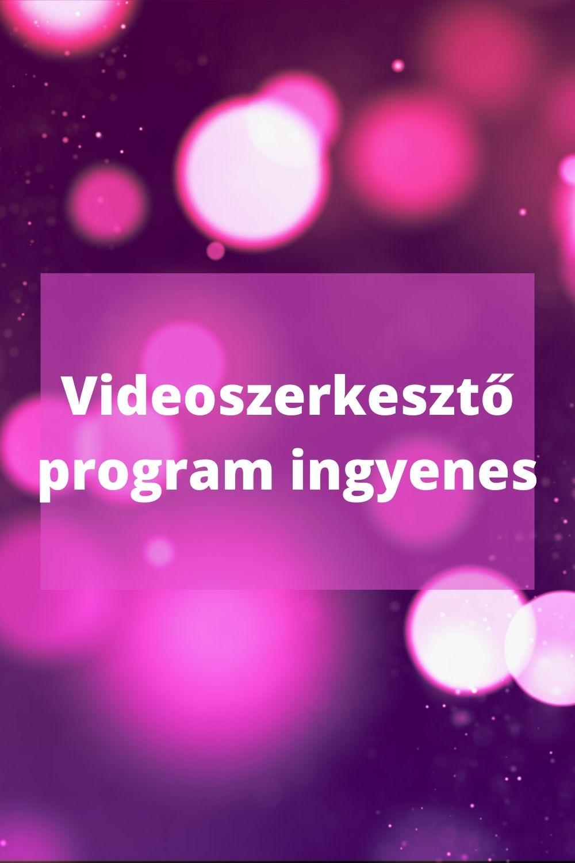 videoszerkesztő program ingyenes